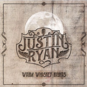 Justin Ryan's new album, Warm Whiskey Nights